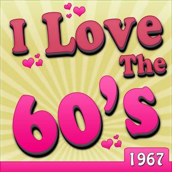 Various Artists - I Love The 60's - 1967