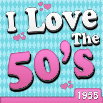 Various Artists - I Love The 50's - 1955