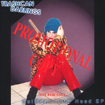 Trashcan Darlings - Holiday in my head
