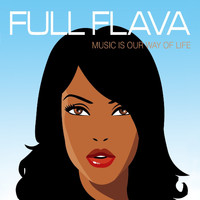 Full Flava - Music Is Our Way Of Life