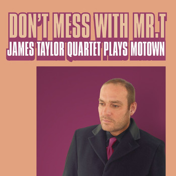 James Taylor Quartet - Don't Mess With Mr T