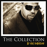 Eric Roberson - The Collection