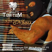 Tum Tum - The Return Of O-Tumma
