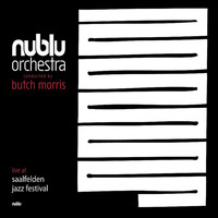 Nublu Orchestra and Butch Morris featuring Ilhan Ersahin - Live at Jazz Festival Saalfelden