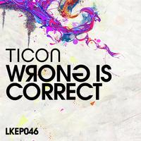 Ticon - Wrong is Correct EP