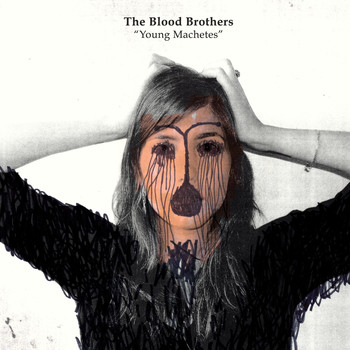 The Blood Brothers - Young Machetes [Bonus Track Version]