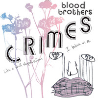 The Blood Brothers - Crimes [Bonus Track Version]