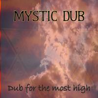 Mystic Dub - Dub for the Most High