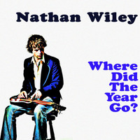 Nathan Wiley - Where Did The Year Go?