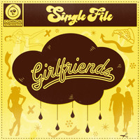 Single File - Girlfriends