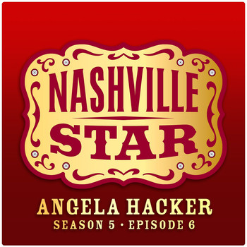 Angela Hacker - If You're Not In It For Love [Nashville Star Season 5 - Episode 6]