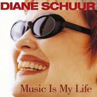 Diane Schuur - Music Is My Life