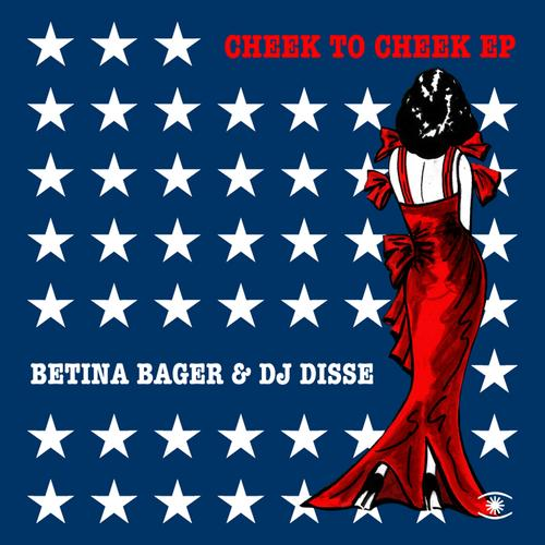 Betina Bager & Dj Disse MP3 Track Cheek To Cheek ft. Fred Astaire (Original Mix)