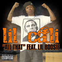 Lil Cali - All That (Explicit)