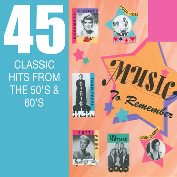 Various Artists - Music To Remember - 45 Classic Hits From The 50's & 60's