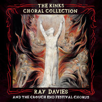Ray Davies - The Kinks Choral Collection By Ray Davies and The Crouch End Festival Chorus