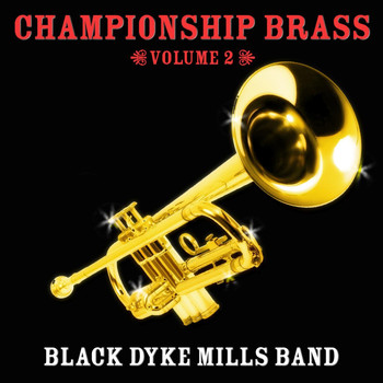 Black Dyke Mills Band - Championship Brass Vol. 2