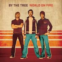 By The Tree - World On Fire
