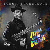 Lonnie Youngblood - Psychodelic Funk
