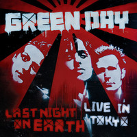 Green Day - Last Night on Earth (Live in Tokyo) (Explicit)