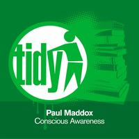 Paul Maddox - Conscious Awareness