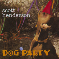 Scott Henderson - Dog Party