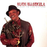 Hugh Masekela - Black To The Future
