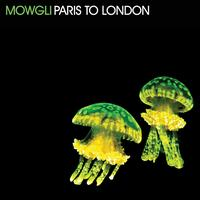 mowgli - Paris To London