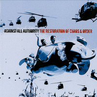Against All Authority - The Restoration Of Chaos & Order