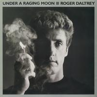 Roger Daltrey - Under A Raging Moon