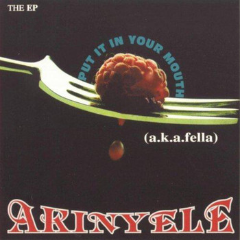 Akinyele - Put It In Your Mouth (EP)