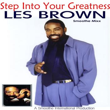 Les Brown - Step Into your Greatness - The Les Brown Smoothe Mixx