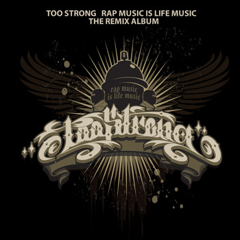 Too Strong - Rap Music Is Life Music (The Remix Album)