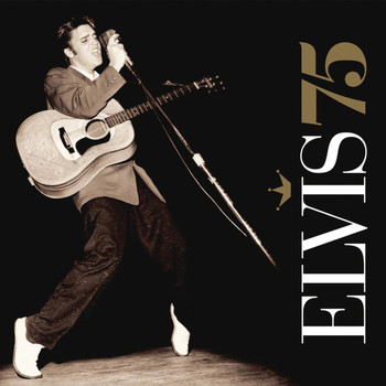 Elvis Presley - Elvis 75 - Good Rockin' Tonight