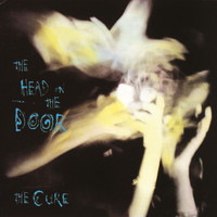 The Cure - The Head On The Door