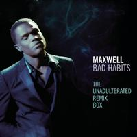 Maxwell - Bad Habits - The Unadulterated Debauchery Remix Box