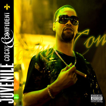 Juvenile - Cocky And Confident (Explicit)