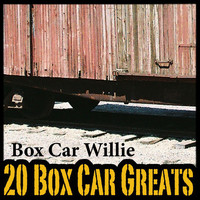 Boxcar Willie - 20 Boxcar Greats