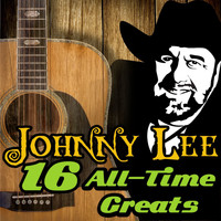 Johnny Lee - 16 All-Time Greats