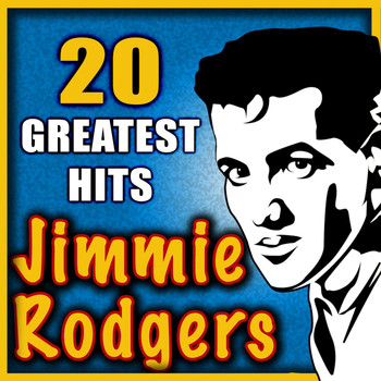 Jimmie Rodgers - 20 Greatest Hits