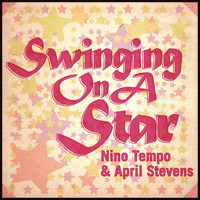 Nino Tempo & April Stevens - Swinging On A Star
