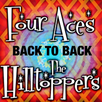 The Four Aces, The Hilltoppers - Back to Back
