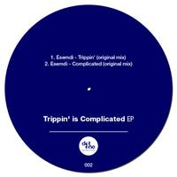 Esemdi - Trippin' is Complicated
