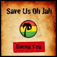 Cocoa Tea - Save Us Oh Jah
