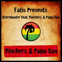 Pinchers - Fatis Presents Xterminator featuring Pinchers & Papa San