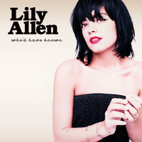 Lily Allen - Who'd Have Known (Explicit)