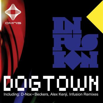 Infusion - Dogtown