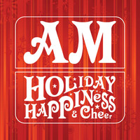 AM - Holiday Happiness & Cheer