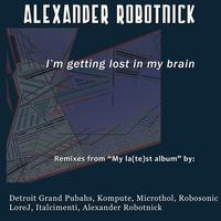 Alexander Robotnick - I'm Getting Lost In My Brain