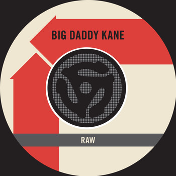 Big Daddy Kane - Raw (Edit) / Word to the Mother[land] (Digital 45)